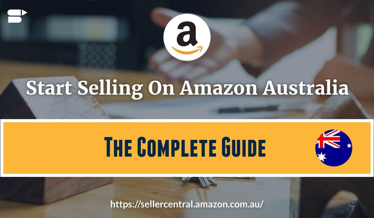 Https Www Sellerprime Com Blog Start Selling On Amazon Australia