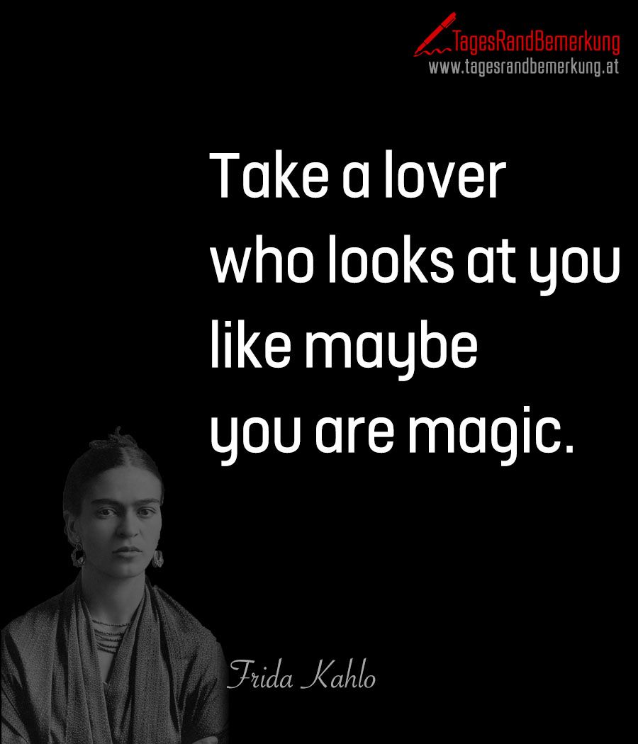 Take a #lover who looks at you like maybe you are #magic. - #Zitat von Die #TagesRandBemerkung #Quotes #Zitate #TRB
