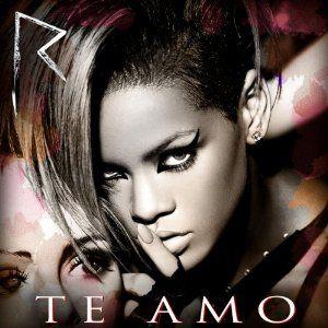 Rihanna Te Amo Rihanna Song Rihanna Album Cover Rihanna