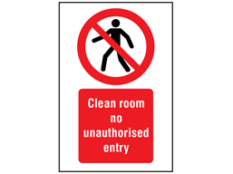 Clean Room No Unauthorised Entry Symbol And Text Safety Sign Ps1850 Label Source Clean Room Text Signs Cleaning