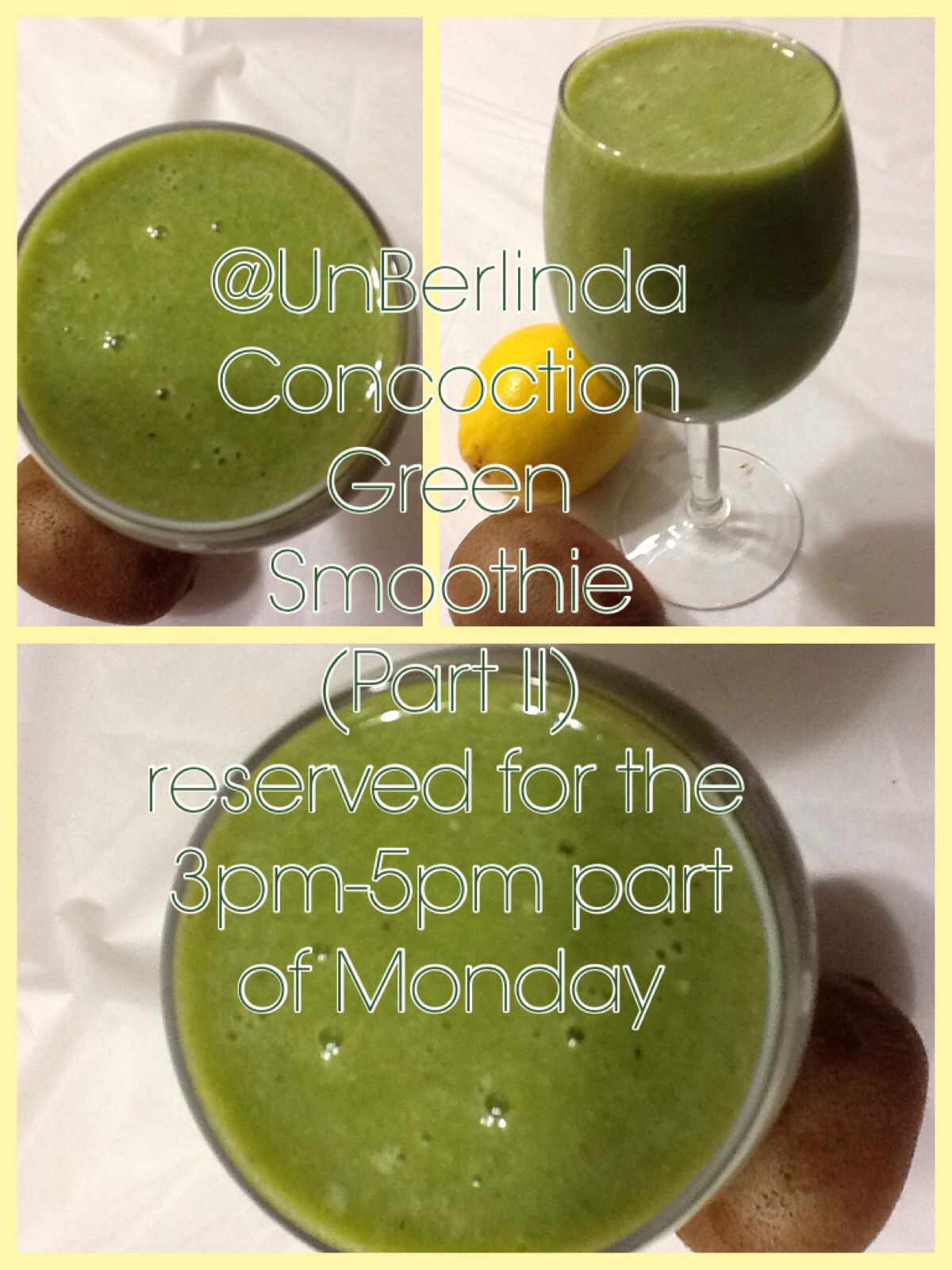 Super smoothie.  a Green Smoothie Kiwi, kale, lemon, watermelon, broccoli, pineapple, banana, strawberries, iced green tea, no sugar added.