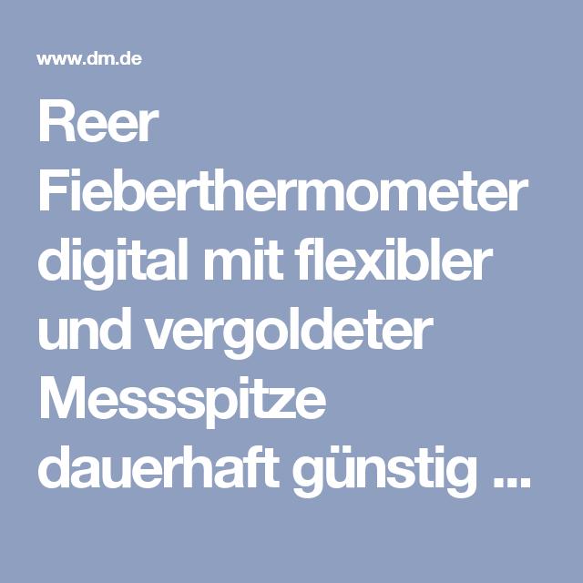 reer Digitales Fieberthermometer mit flexibler und vergoldeter Messspitze Baby