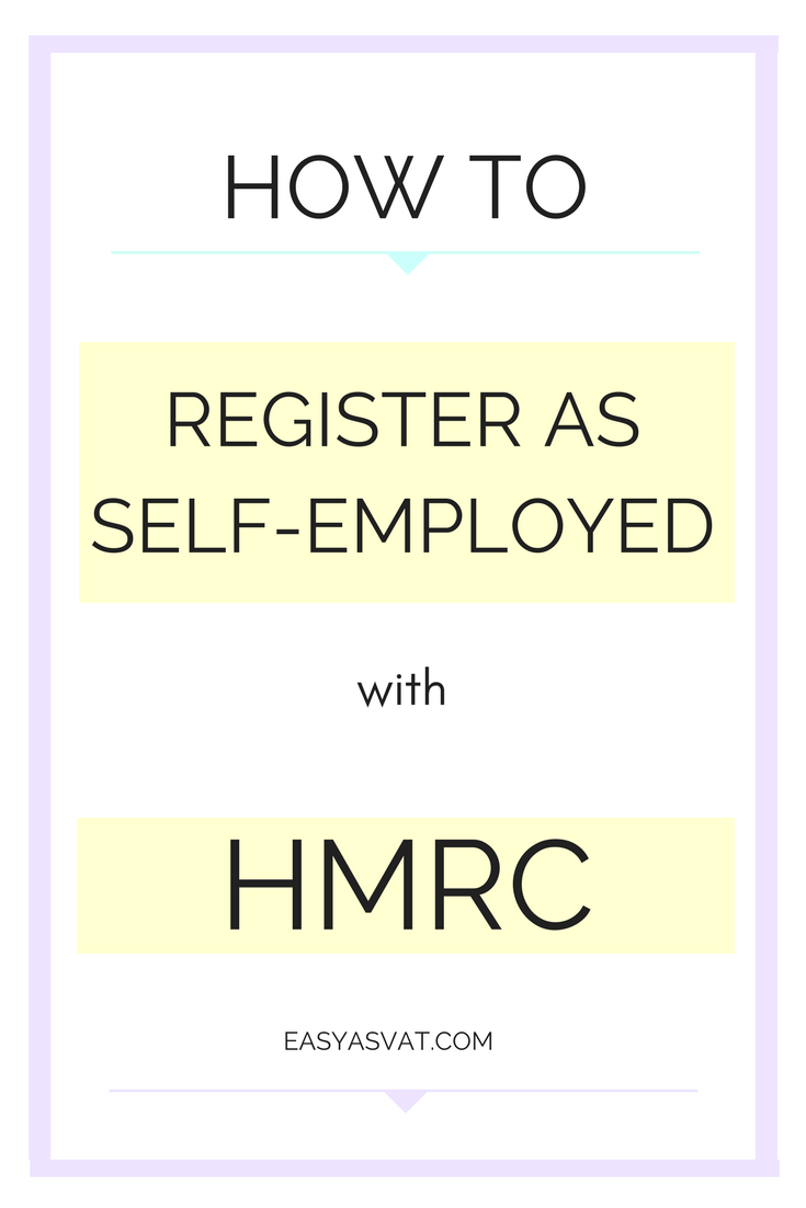 How To Register As Self Employed With Hmrc Self Bookkeeping Business Small Business Bookkeeping