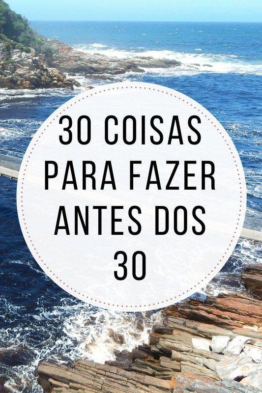 30 Coisas Para Fazer Antes Dos 30 Coisas Para Fazer Ideias De