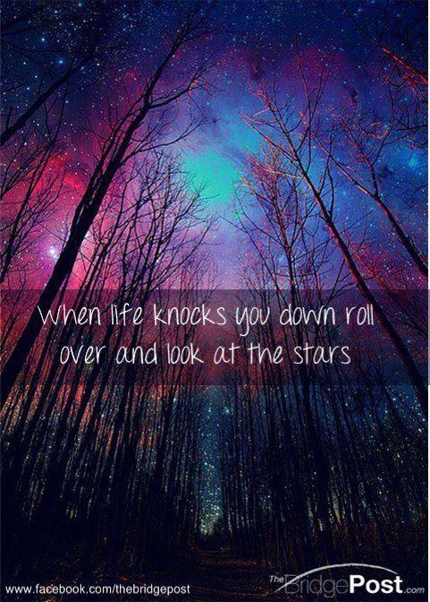wenn das leben dich umhaut dreh dich um und schau zu den sternen