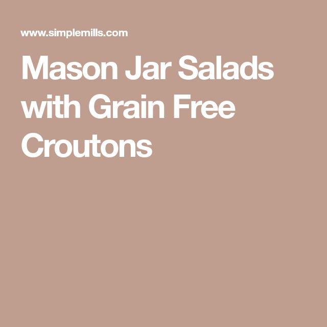 Mason Jar Salads with Grain Free Croutons