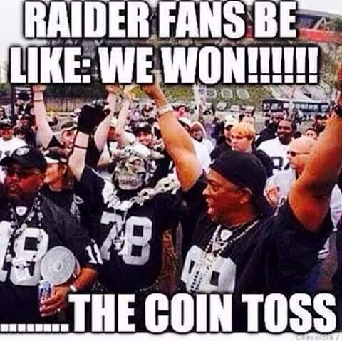 My Best Friend Is A Raider Fan And I Always Make Fun Of Them Because They Never Win This Pin Actually Nfl Memes Funny Funny Football Memes Funny Sports Memes