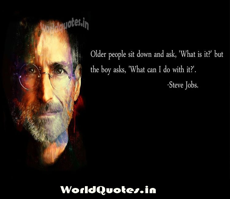 "Steve Jobs Quotes Hd Wallpapers: Older People Sit Down And Ask, ""What Is It?"" But The Boy"