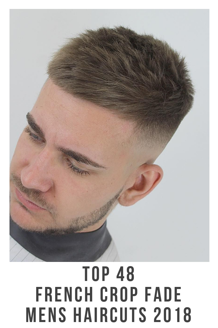 Your Next Haircut 48 Best French Crop Fade Mens Hairstyles 2018
