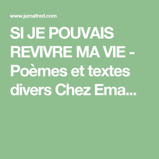 Si Je Pouvais Revivre Ma Vie Poèmes Et Textes Divers Chez
