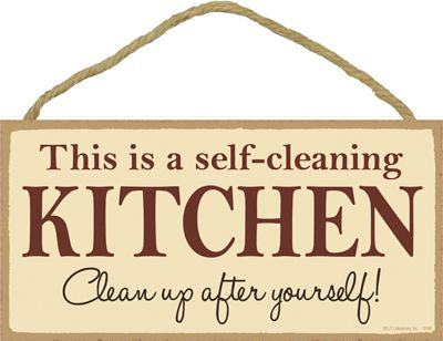 Self cleaning kitchen humor google search wooden signs for Kitchen quote signs