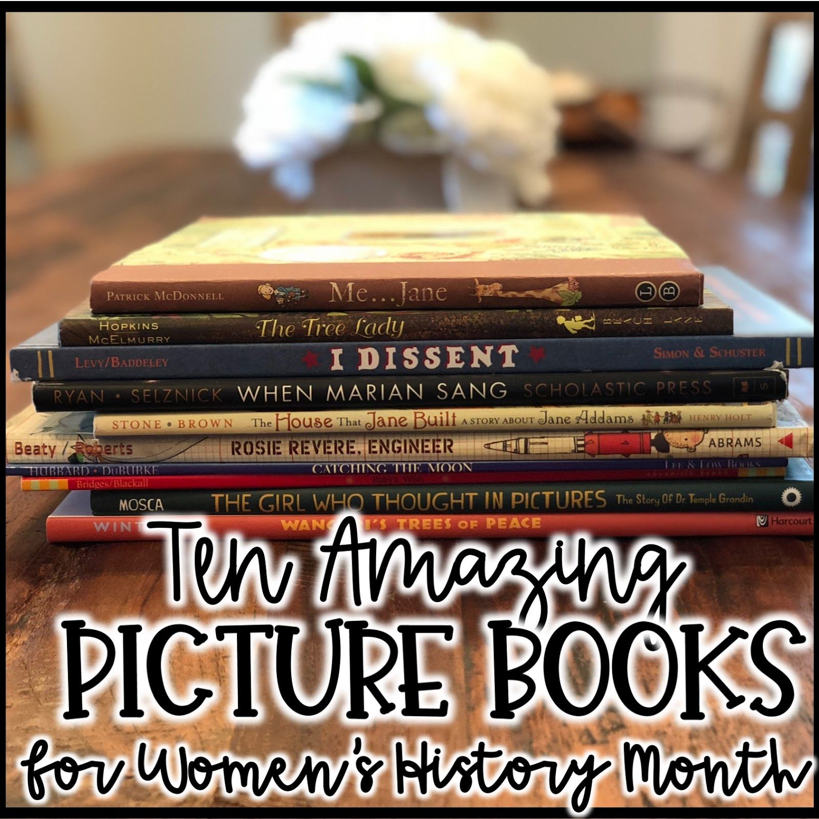 10 Picture Books for Women's History Month