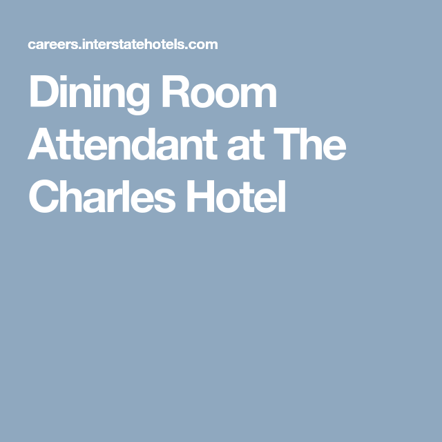 Dining Room Attendant At The Charles Hotel