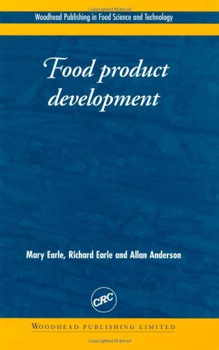 Food Product Development: Maximizing Success (Woodhead Publishing Series in Food Science, Technology and...