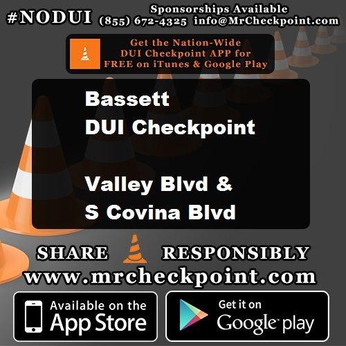 Tonight #LosAngeles DUI Checkpoint #Bassett Valley Blvd & S Covina Blvd #NODUI #LA #MrCheckpoint