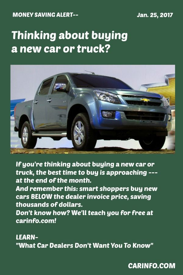 If You Re Thinking About Buying A New Car Or Truck The Best Time To Buy Is Right Now At The End Of The Month And Remembe New Cars Buying New
