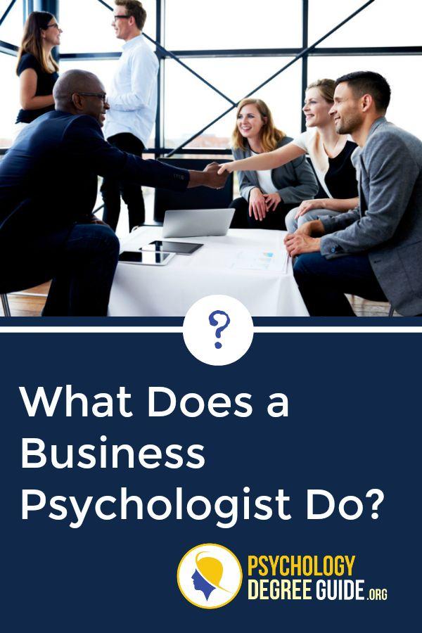 Business Psychology Degree Psychology Degree Guide Business Psychology Psychology Student Psychology Degree
