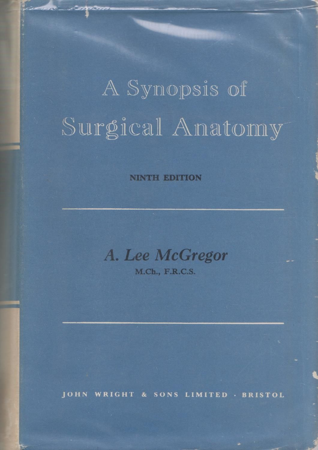 A Synopsis Of Surgical Anatomy: Alexander Lee Mcgregor | Books by ...
