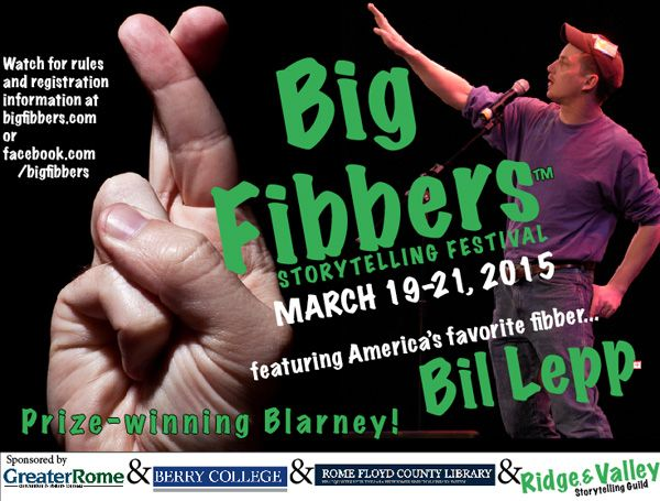 239th Big Fibbers Storytelling Festival Coming March 19-21, 2015 Big Fibbers Storytelling FestivalFeaturing America's Favorite Fibber Bil Lepp FOR IMMEDIATE RE
