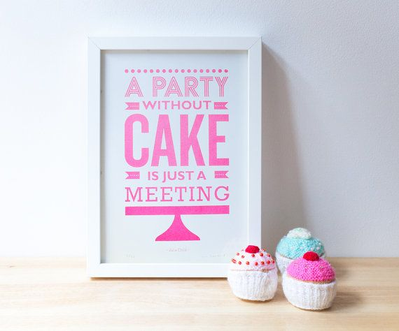 Luxury Cake quote print A screenprint A party without by StoatsWeasels