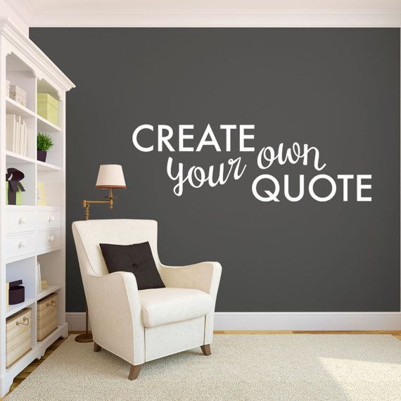 create your own quote | wall quotes decals | pinterest | wall
