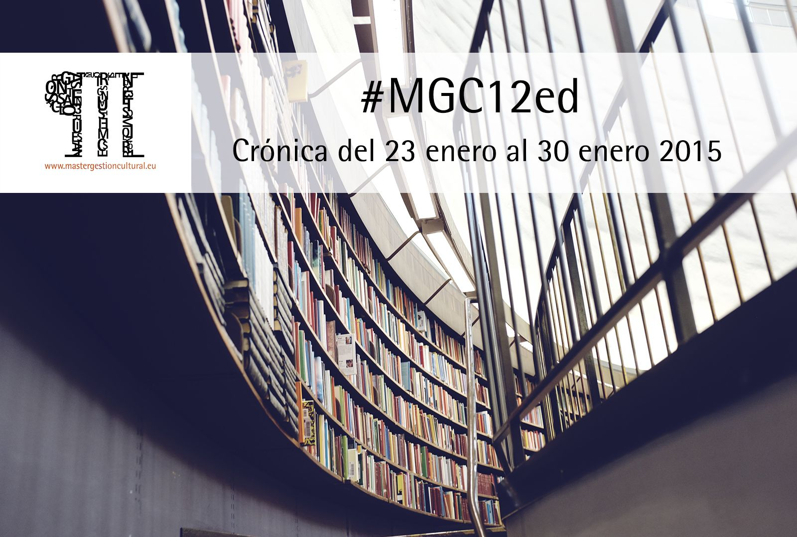 La GestiónCultural desde las aulas del MGC12ed. Crónica