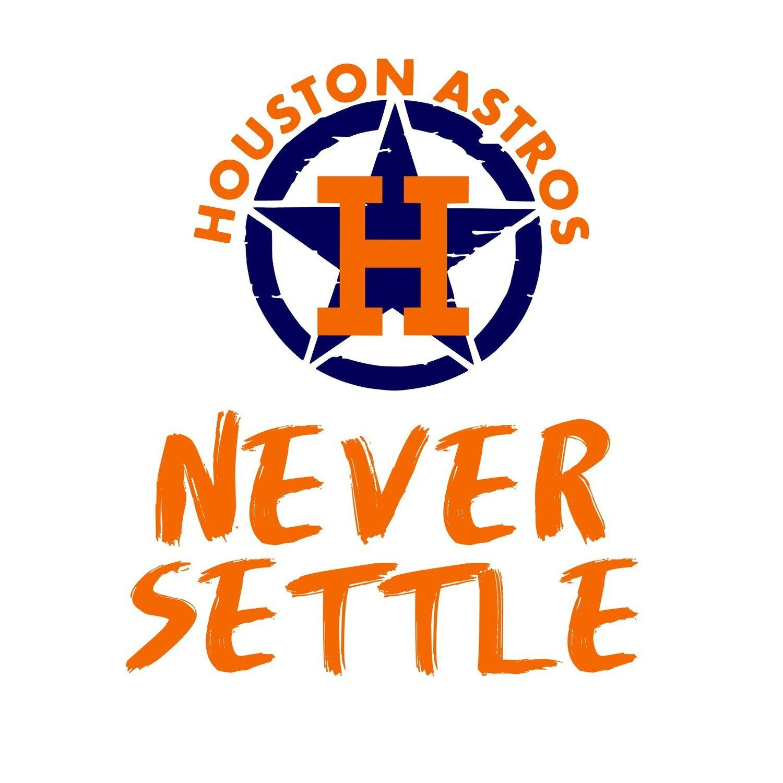 Astros Never Settle (SVG, JPG, Digital Download) Please