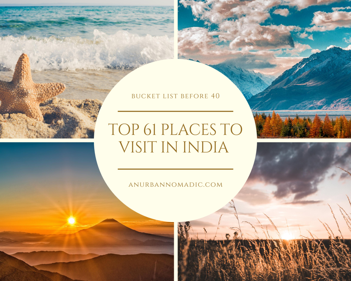 61 Best Places To Visit In India Before You Turn 40 An Urban Nomadic Cool Places To Visit Holiday Destinations In India Places To Visit