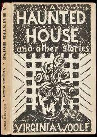 Did Virginia Woolf Live In A Haunted House Virginia Woolf Virginia Bloomsbury Group
