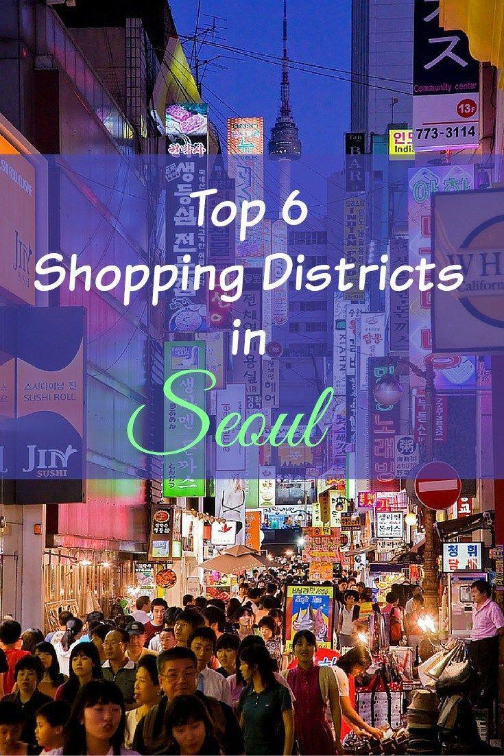 Seoul Top 6 Shopping Districts For Shopaholics Seoul Reise Inspiration Sudkorea