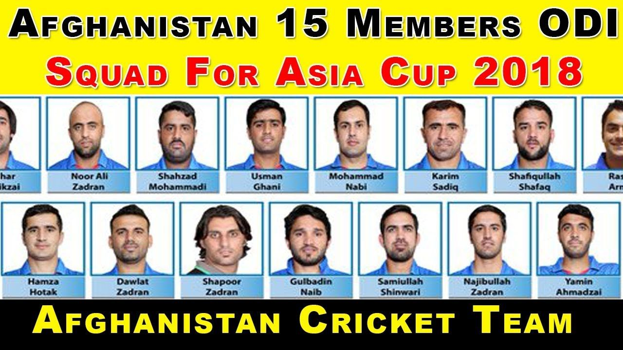 Afghanistan 15 Members Odi Squad For Asia Cup 2018 Asia Cup 2018 Afgha Asia Cup Asia Cup 2018 Youtube