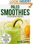 Paleo Smoothies: 120 Delicious Paleo Smoothie Recipes for Alkalizing, Detoxing, Weight Loss and Optimal Health - Includes Nutritional Information & Photos (Practical Paleo Kitchen) -  http://frugalreads.com/paleo-smoothies-120-delicious-paleo-smoothie-recipes-for-alkalizing-detoxing-weight-loss-and-optimal-health-includes-nutritional-information-photos-practical-paleo-kitchen/ -  Paleo Smoothies: 120 Delicious Paleo Smoothie Recipes for Alkalizing, Detoxing, Weight Loss