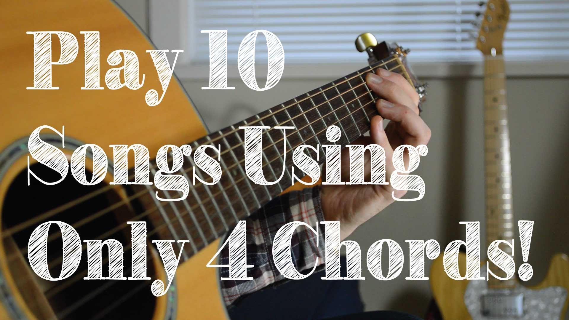 Learn 10 Songs With Only 4 Chords Beatles Adele Taylor Swift
