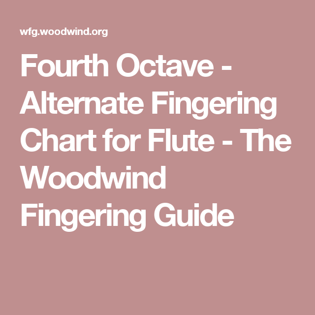Fourth Octave  Alternate Fingering Chart For Flute  The Woodwind