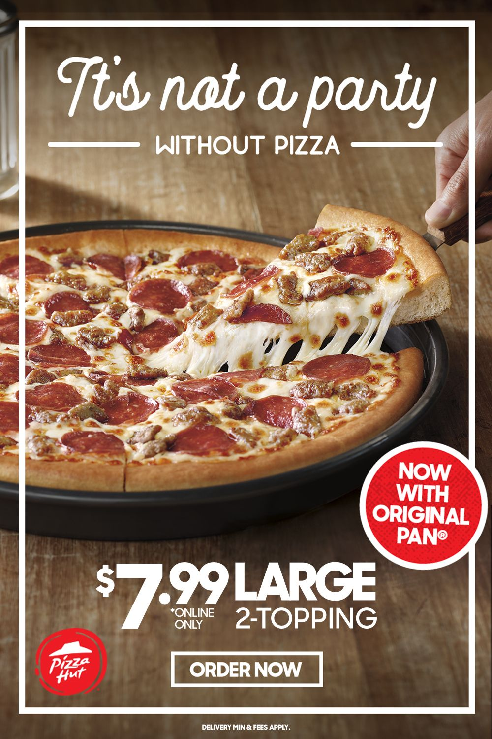 LIMITED TIME ONLY. 7.99 LARGE 2topping, now with