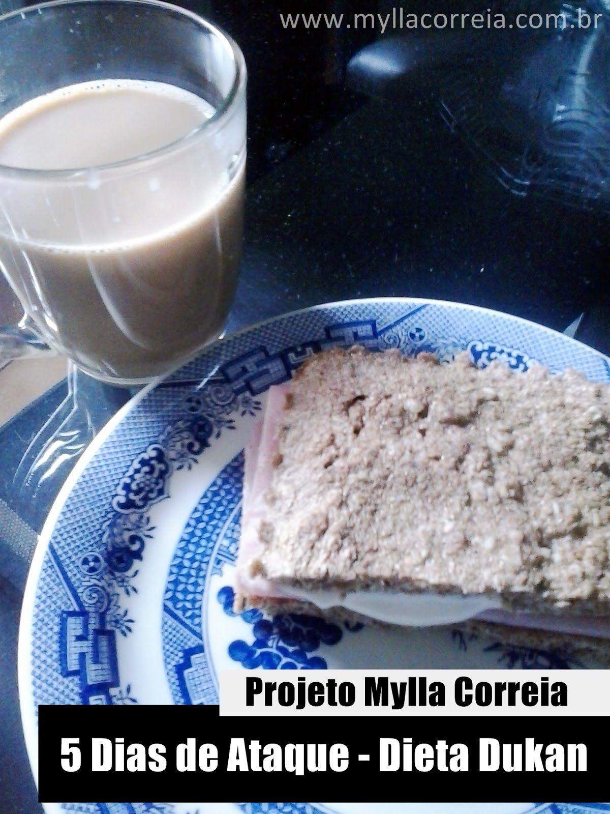 Projeto Mylla Correia: Cardápio Dukan - 5 dias de Ataque/PP