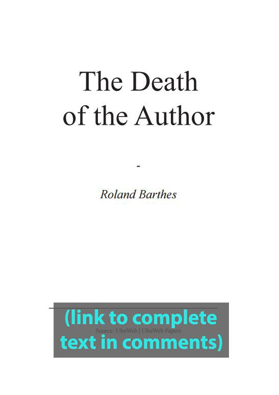 an analysis of the death of an author by roland barthes Death of the author (a theory proposed by roland barthes) means you can have it your way in literary academia, there is a popular theory proposing that once an author, artist, or any creator of any form of art or music, creates a work and it is read.
