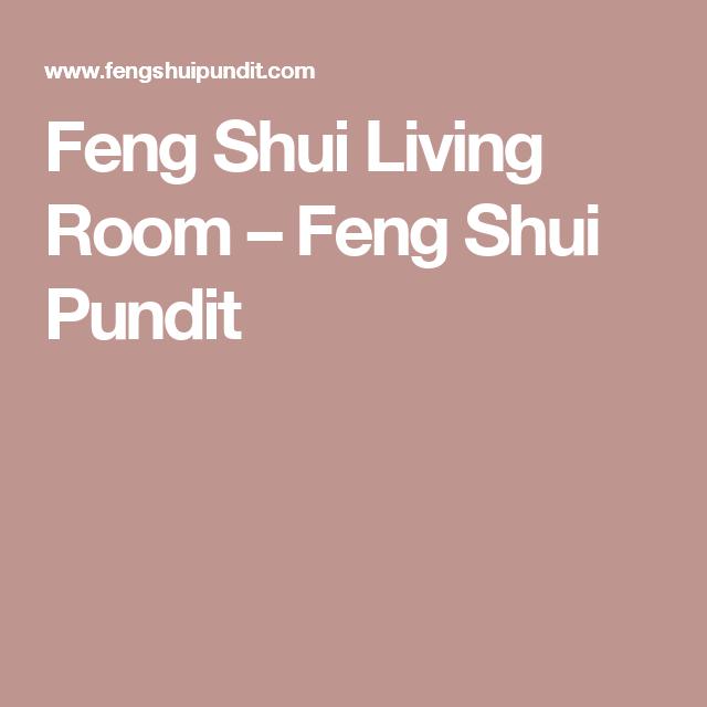Feng Shui Living Room – Feng Shui Pundit | Feng shui | Pinterest ...