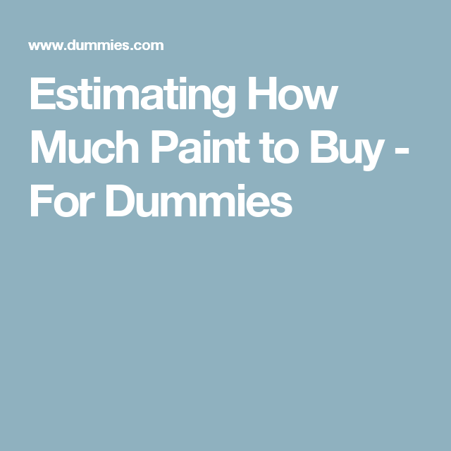 Estimating How Much Paint To Buy   For Dummies