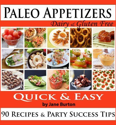 Paleo appetizers 90 illustrated paleo appetizer recipes and food forumfinder Image collections