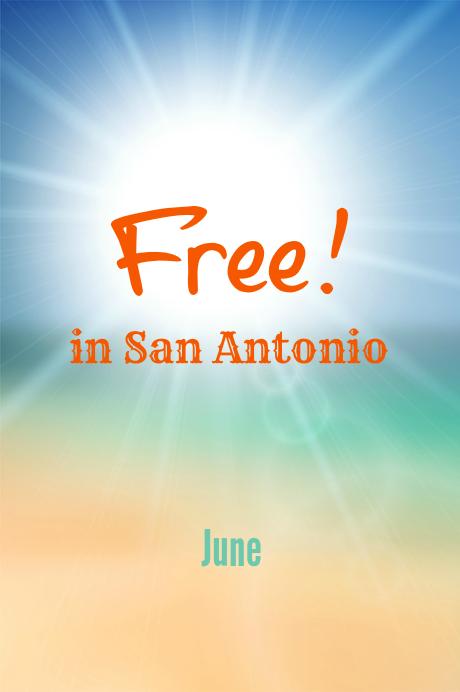 Free In San Antonio June 2015 San Antonio Mom Blogs