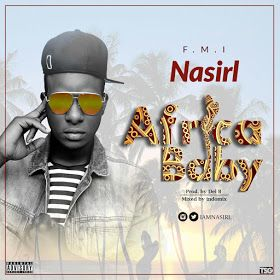 Singer Nasirl Returns With A New Banger African Baby African
