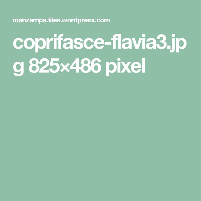 coprifasce-flavia3.jpg 825×486 pixel