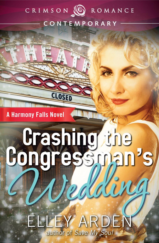 Crashing the Congressman's Wedding A Harmony Falls Novel