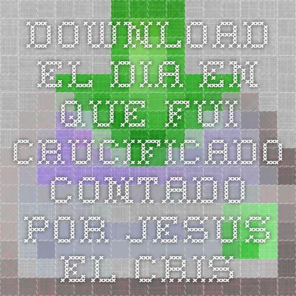 Download El Dia En Que Fui Crucificado Contado Por Jesus El Cristo The Day I Was Crucified Ebook Pdf Assembly Language Computer Assembly Ebook Pdf