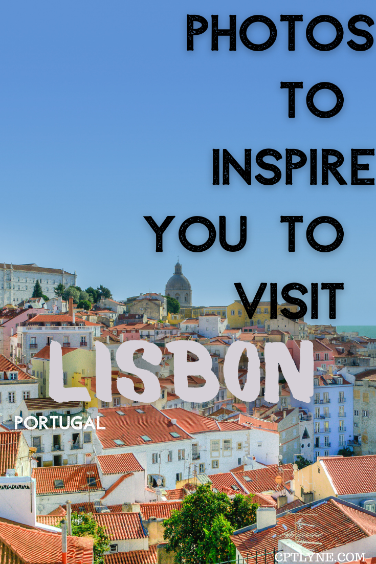 Photos That Will Inspire You To Visit Lisbon, Portugal