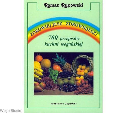 Zdrowiej Jesz Zdrowiejesz 700 Przepisow Kuchni Weganskiej Wege Studio Sklep Wegetarianie Pl Dog Food Recipes Food Animals Food