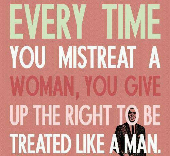 treat a woman right quotes | TREAT YOUR WOMAN RIGHT ...
