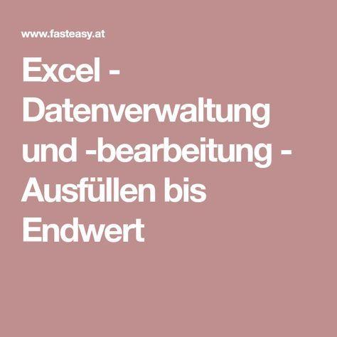 Excel Datenverwaltung Und Bearbeitung Ausfullen Bis Endwert