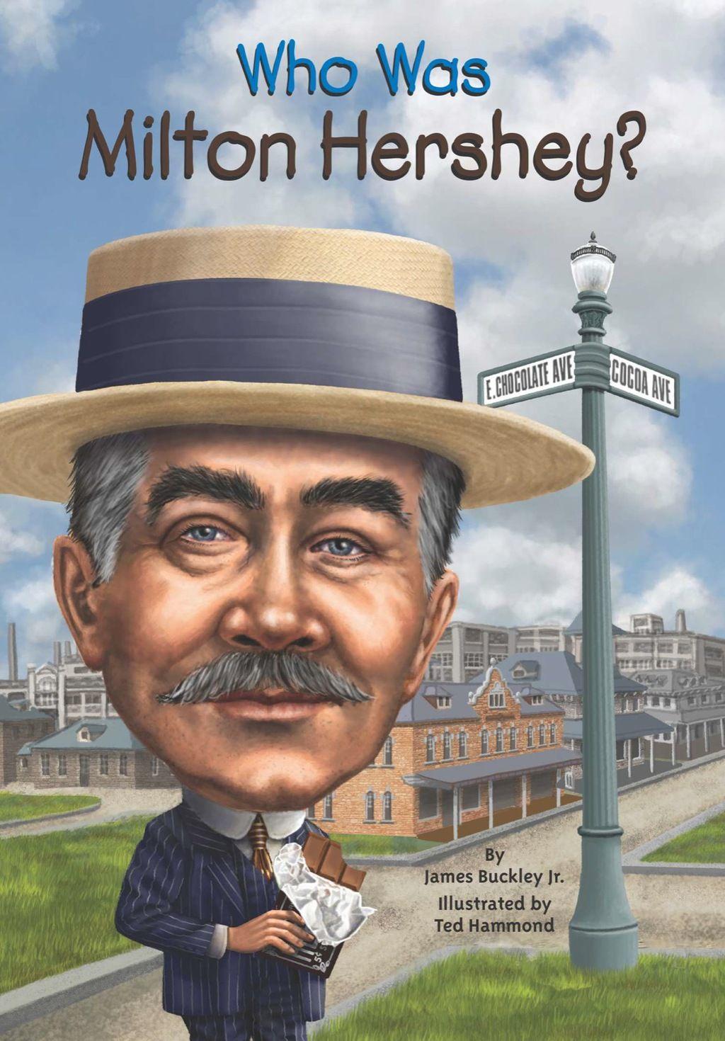 Who Was Milton Hershey Ebook Childrensbooks